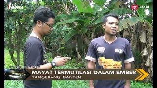 Video Warga Kampung Cihuni Geger Temukan Mayat Termutilasi di Dalam Ember - Police Line 22/04 MP3, 3GP, MP4, WEBM, AVI, FLV April 2019