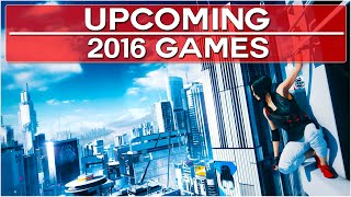 Top 10 Upcoming Games of 2016!
