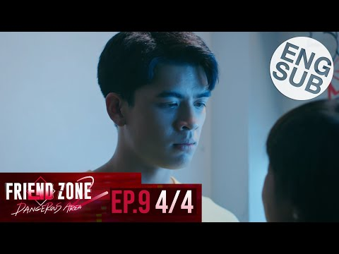 [Eng Sub] Friend Zone 2 Dangerous Area | EP.9 [4/4]