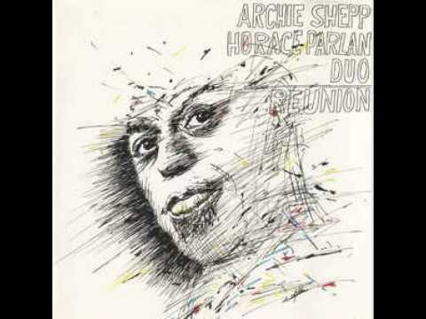 Archie Shepp/Horace Parlan – A Flower Is A Lovesome Thing