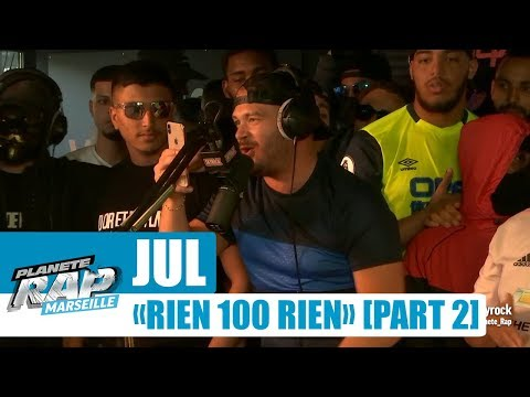 "Jul - Freestyle ""Rien 100 rien"" [Part 2] #PlanèteRap"