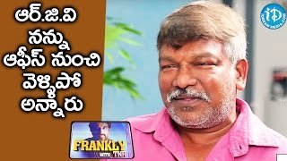 Video RGV Fired Me From His Office - Krishna Vamsi || Frankly with TNR || Talking Movies with iDream MP3, 3GP, MP4, WEBM, AVI, FLV Maret 2019