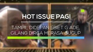 Download Video Tampil Didepan Ebiet G Ade, Gilang Dirga Merasa Gugup - Hot Issue Pagi MP3 3GP MP4