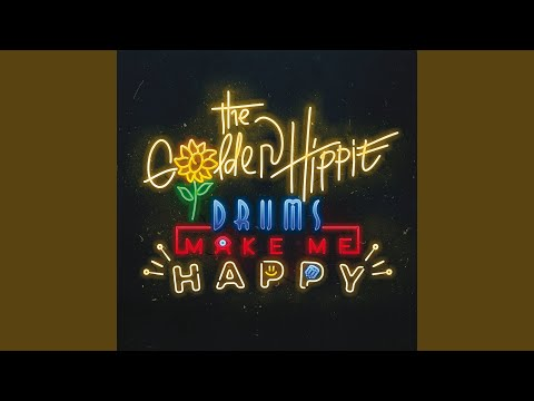 Drums Make Me Happy (Song) by The Golden Hippie