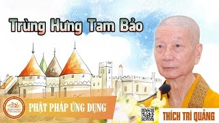 Trùng Hưng Tam Bảo - Thầy Thích Trí Quảng