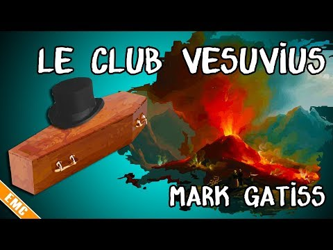 Gentleman agent secret : Le Club Vesuvius, Mark Gatiss (EMC #19), feat. Jules-Armand Malterre