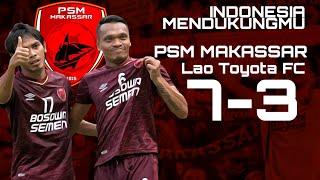 GACOR!!! PSM MAKASSAR VS LAO TOYOTA FC
