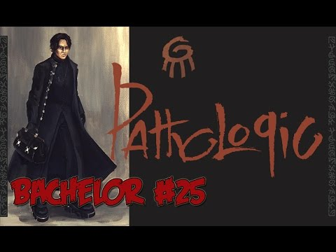 Bloody Examination: End of Day 3 - #25 - Pathologic (Bachelor Playthrough)