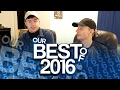 10K SPECIAL   OUR Best Of 2016