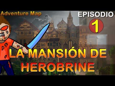 Minecraft | HEROBRINE'S MANSION #1 | Mapa De Aventura | Episodio 1 | ESPAÑOL