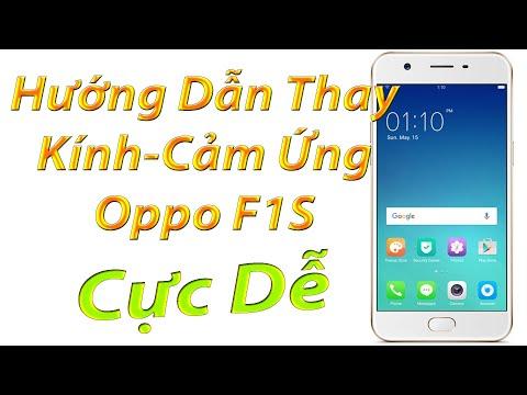 Hướng dẫn thay kính cảm ứng Oppo F1S