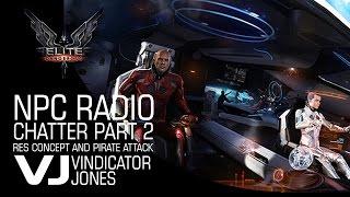 Elite Dangerous   NPC Radio Chatter Concept Part 2 RES Combat
