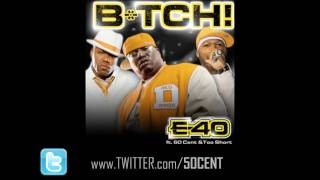B*tch by E-40 feat. 50 Cent & Too Short (Remix) - CDQ / Dirty | 50 Cent Music