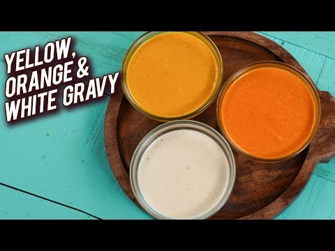 Three Types Of Basic Restaurants Style Gravy – Makhani Gravy – White Gravy – Yellow Gravy – Varun