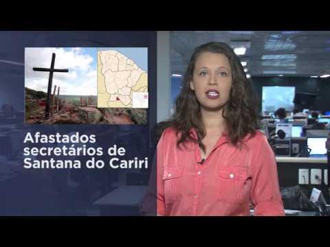 Afastados secretários de Santana do Cariri- O POVO Notícias 6ª edição - 30.03.2016