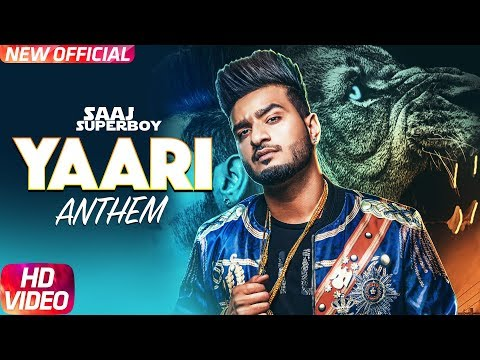 Yaari Anthem | Saaj Superboy | Latest Punjabi