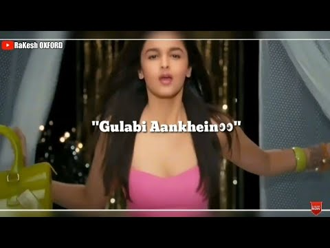 😃Gulabi Aankhen Jo Meri Dekhi😃 Student of the Year😃Hindi WhatsApp Status 😃 RaKesh OXFORD😃Part.1