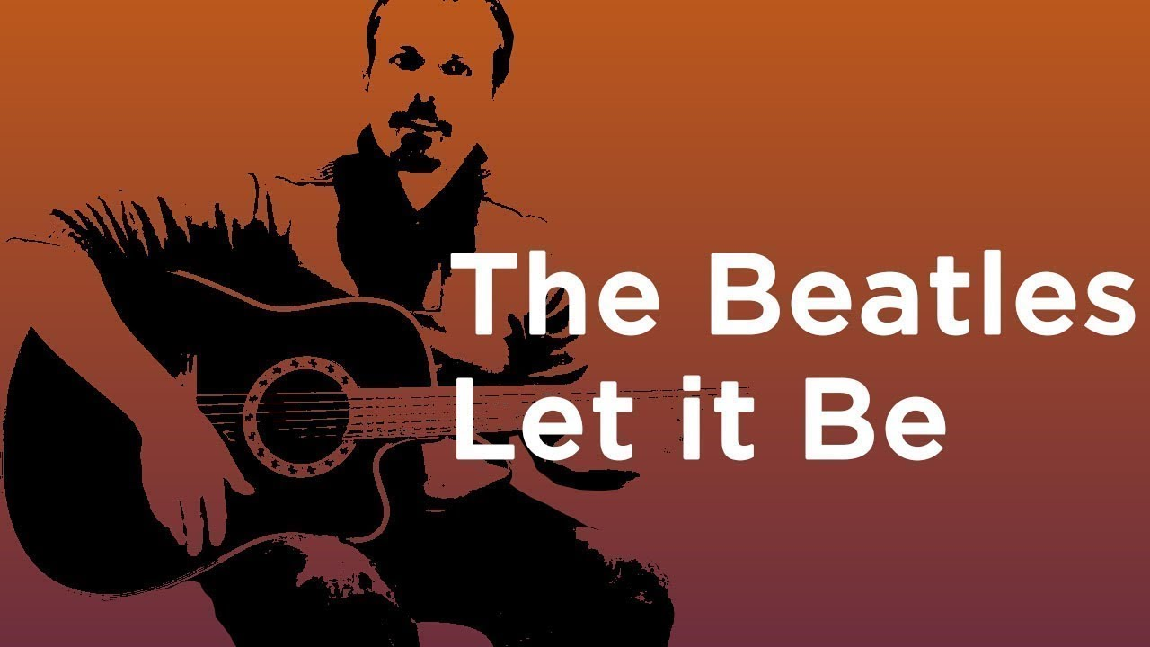 """Easy Beginner Guitar Songs – The Beatles """"Let it Be"""" Lesson, Chords and Tabs"""