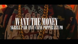 Skrell Paid Ft. Envy Caine & Popperazzi Po - Want the money (Dir. By Kapomob Films)
