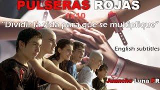 Pulseras Rojas | 1x10 LATINO [English Subtitles]
