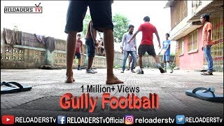 Video Gully Football - Indian Gully Football MP3, 3GP, MP4, WEBM, AVI, FLV Agustus 2018