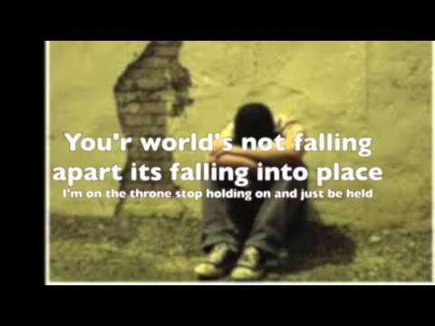 Just Be Held (with lyrics)Casting Crowns (thrive cd)