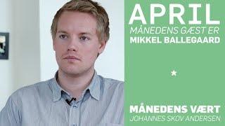 Månedens Gæst: Mikkel Ballegaard (KU)