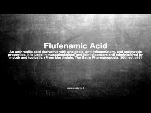 Medical vocabulary: What does Flufenamic Acid mean