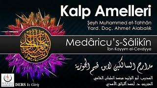 Kalp Amelleri Medâricu's-Sâlikîn 001 Giriş (Muhammed et-Tahhân)