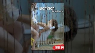 The Doors  <b>Jim Morrison</b> Final 24 Hours