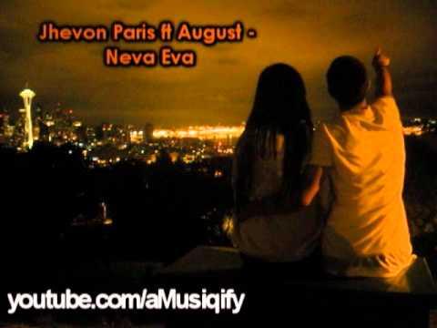 Jhevon ft August - Neva Eva [dl link]