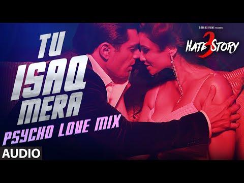 Tu Isaq Mera (Psycho-Love Mix) Full AUDIO Song   H