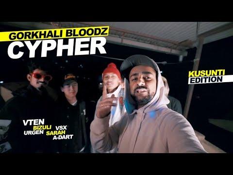 (VTen, Bizuli, Urgen, VSX, Sarah, A-Dart | Gorkhali Bloodz Cypher - Kusunti Edition - Duration: 11 minutes.)