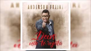 """Esta música faz parte do álbum """"Deus Não Te Rejeita"""", do cantor Anderson Freire."""