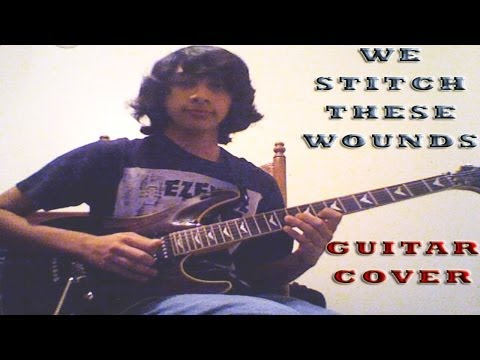 westitchthiswounds - This is my guitar cover of We Stitch These Wounds by Black Veil Brides. Track #2 off the album We Stitch These Wounds. Tuning - Drop C# I saw that this song ...
