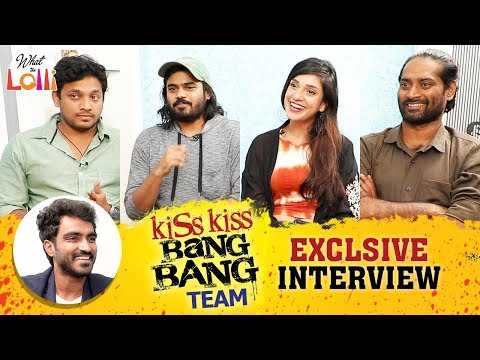 A Day With Kiss Kiss Bang Bang - Exclusive Interview || #WhatTheLolli