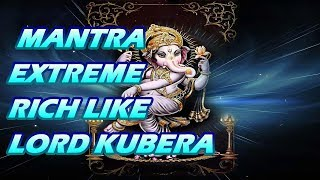 Proven Ganpati Mantra - To Be Extreme Rich Like Kubera ( कुबेर तुल्य धन धान्य प्राप्ति मंत्र)