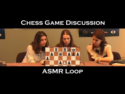 ASMR Loop: Chess Discussion - 42 Mins