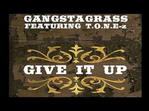 Gangstagrass ft. T.O.N.E-z – Give It Up