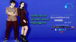 NELLA KHARISMA ft, ILUX - KANGEN (OFFICIAL AUDIO LIRYC)