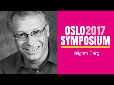 Hallgrim Bergs tale på Oslo Symposium 2017