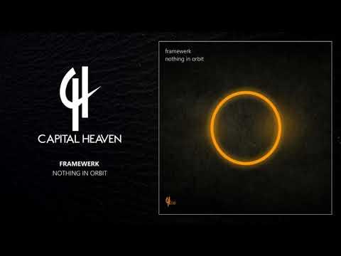 Framewerk - Nothing In Orbit (Original Mix) [Capital Heaven]