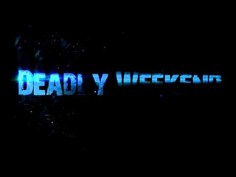Deadly Weekend 1er Trailer -  Marcona 2013