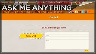 Help me prepare for the 2k sub special - ask me ANYTHING* in the comments or via my website: http://gameknightplaysyt.wixsite.com/homeLet's make a fun 2k sub special video for you all - thank you for being so awesome and thank you for subscribing to my channel!📣 Let's connect S.O.M.E 📣🎬 Subscribe here: http://www.youtube.com/GamekNightPlays?sub_confirmation=1🗣 Facebook: www.facebook.com/GamekNightPlays🗣 Twitter: https://twitter.com/Shadewarp🗣 Website: http://gameknightplaysyt.wixsite.com/home👾 LIVE on Twitch http://twitch.tv/GamekNightPlays every Wednesday from 8PM - 11PM Paris time📣 kNightly Buddyhood Community 📣🍻 Steam Group 'kNightly Buddyhood': http://steamcommunity.com/groups/kNightlyBuddyhood📡 Discord channel: https://discord.gg/MKDTshKJoin other kNightly Buddies and play games!💰 Support Game kNight 💰ALL revenue goes towards improving the channel!⍟ Monthly ⍟✔ Check out my Patreon page: https://www.patreon.com/Game_kNightANY 5$+ Patrons get featured on streams AND all future videos!⍟ Don't want to support me monthly? here is a video about more options, links in the description: https://youtu.be/LTaM5upqSmc© Credits ©⍟ All overlays and alerts are custom made by myself - I use in-game assets from the games I play and do not claim ownership! I do this to make every stream unique and fitting for the games I play.⍟ Intro made by Game kNight using a template by http://ravenprodesign.com/⍟ Drawing of Game kNight made by Musiriam (https://t.co/vNkkOxceRq)⍟ Music used from https://incompetech.com/* I will moderate questions UPDATE---------------NOTE!!!!!!New Twitch link:twitch.tv/GamekNightPlaysUPDATE---------------NOTE!!!!!! New Twitter link: twitter.com/GamekNightPlay