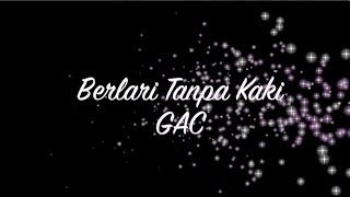 [MUSIC ONLY] Berlari Tanpa Kaki - GAC Video