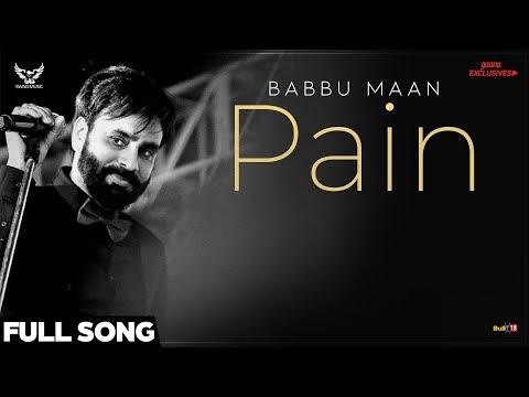 Video Babbu Maan - Pain (Full Song) | Ik C Pagal | Latest Punjabi Songs 2018 download in MP3, 3GP, MP4, WEBM, AVI, FLV January 2017