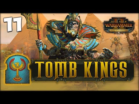 SETTRA'S VENGEANCE! Total War: Warhammer 2 - Tomb Kings Campaign - Settra #11