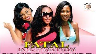 Fatal Imagination 3 - Nollywood Movie