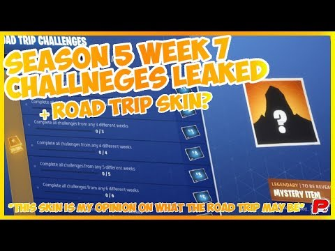 Week 7 Challenges Leaked + Road Trip Skin? (Fortnite Battle Royale Season 5)) My Opinion