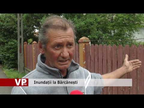 Inundații la Bărcănești